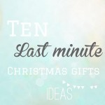 10 last minute Christmas gifts ideas!